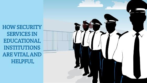 Security Services in Educational Institutions | Bissworld Securitus